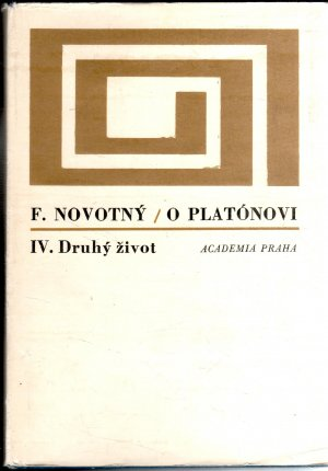 O Platónovi IV. - Druhý život