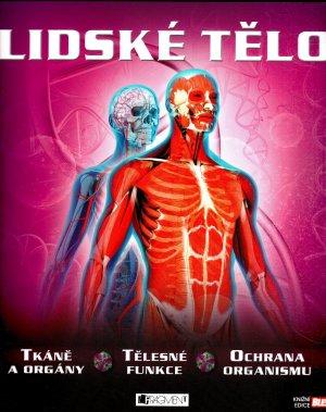 Lidské tělo - Tkáně a orgány