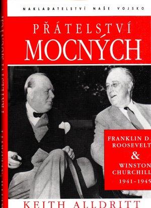 Přátelství mocných - Franklin D.Roosevelt a Winston Churchill 1941-1945