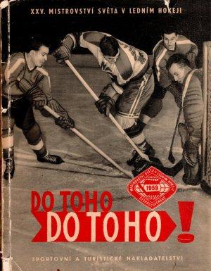 Do toho! Do toho! - XXV. mistrovství světa v ledním hokeji 1959 v Praze