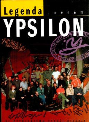 Legenda jménem Ypsilon - ke čtyřicátému výročí divadla