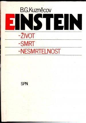 Einstein - Život - Smrt - Nesmrtelnost