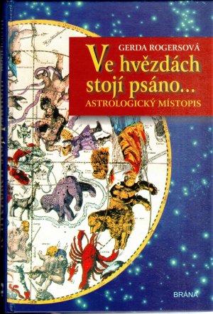 Ve hvězdách stojí psáno... astrologický místopis