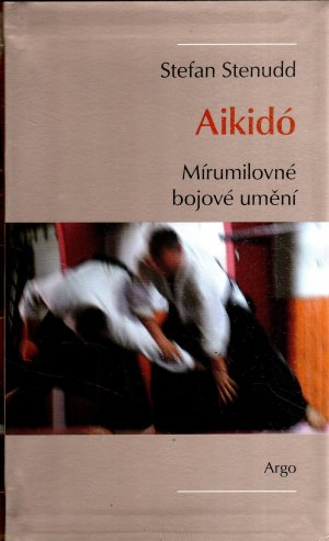 Aikidó - Mírumilovné bojové umění