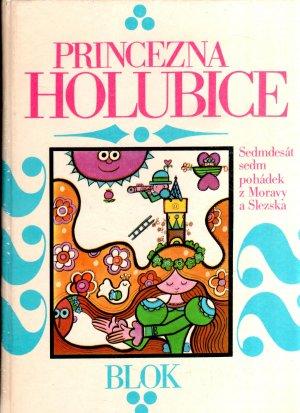 Princezna Holubice - Sedmdesátsedm pohádek z Moravy a Slezska