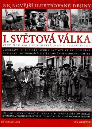 I. světová válka - Nejnovější ilustrované dějiny