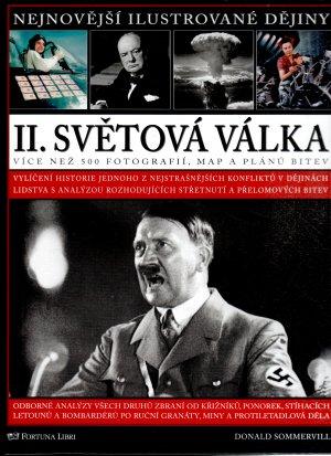 II. světová válka - Nejnovější ilustrované dějiny